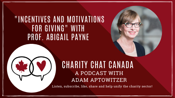 Incentives and Motivations for Giving with Prof. Abigail Payne, Charity Chat Canada
